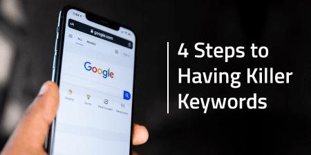 4 Steps to Having Killer Keywords