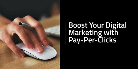 Boost Your Digital Marketing with Pay-Per-Clicks