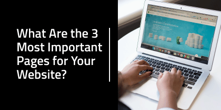 What Are the 3 Most Important Pages for Your Website?