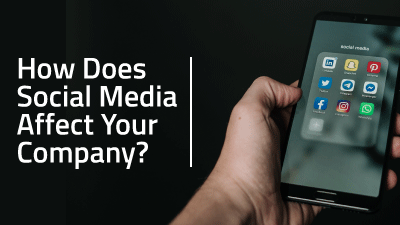How Does Social Media Affect Your Company?