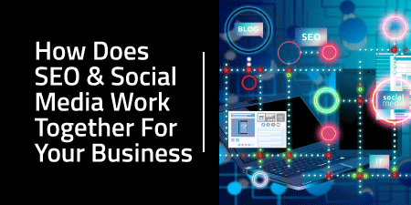 How Does SEO & Social Media Work Together For Your Business