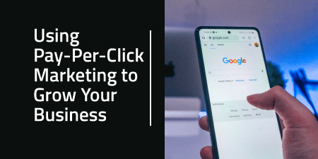 Using Pay-Per-Click Marketing to Grow Your Business