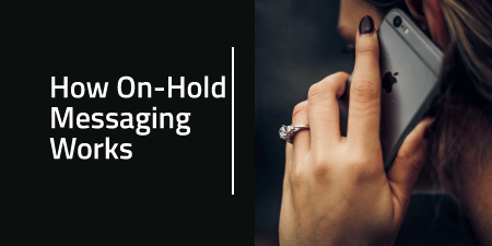 How On-Hold Messaging Works